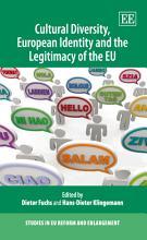 Cultural Diversity  European Identity and the Legitimacy of the EU PDF