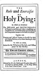 The Rule and Exercises of Holy Living      The Rule and Exercises of Holy Dying   The Twenty Second Edition   With Plates   PDF