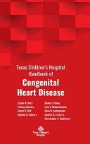 Texas Children s Hospital Handbook of Congenital Heart Disease