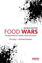 Food Wars: The Global Battle for Mouths, Minds and Markets, Edition 2