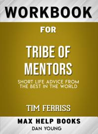 Workbook For Tribe Of Mentors  Short Life Advice From The