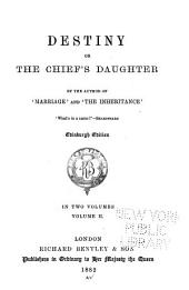 Destiny: Or, The Chief's Daughter: Volume 2
