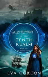 Alchemist of the Tenth Realm: The Realms Trilogy, #2