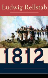 1812 (Vollständige Ausgabe): Historischer Roman über den Russlandfeldzug Napoleons (Gesamtausgabe: Band 1 bis 4)