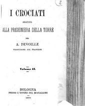 I crociati seguito alla Prigioniera della torre per A. Devoille: Vol. 2, Volume 2