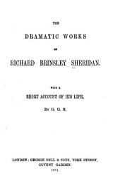The Dramatic Works of Richard Brinsley Sheridan: With a Short Account of His Life