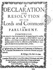 A declaration and resolution ... concerning his maiesties late proclamation for the suppressing the present rebellion, under the command of Robert earle of Essex. [&c. Printed 15 Aug. 1642.].