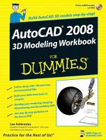 AutoCAD 2008 3D Modeling Workbook For Dummies PDF