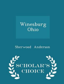 Winesburg Ohio   Scholar s Choice Edition PDF
