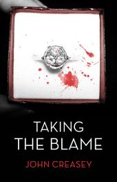 Taking the Blame: (Writing as Anthony Morton)