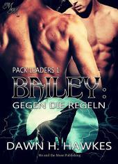 Bailey: Gegen die Regeln