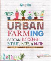 Urban Farming Bertani Kreatif Sayur, Hias, & Buah