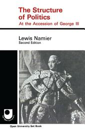 The Structure of Politics at the Accession of George III: Edition 2