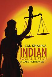 Indian Social Justice: A Case for Review