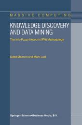 Knowledge Discovery and Data Mining: The Info-Fuzzy Network (IFN) Methodology