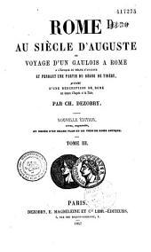 Rome au siècle d'Auguste ou Voyage d'un gaulois a Rome a l'époque du règne d'Auguste et pendant une partie du règne de Tibère: précédé d'une description de Rome aux époques d'Auguste et de Tibère