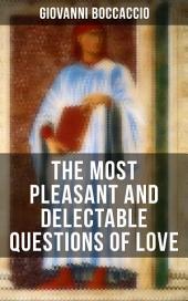 Giovanni Boccaccio: The Most Pleasant and Delectable Questions of Love