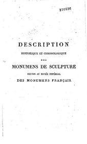Description historique et chronologique des monumens de sculpture réunis au Musée impérial des monumens français