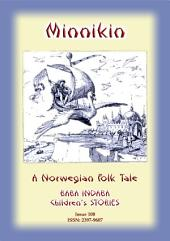 MINNIKIN - A Norwegian Fairy Tale: Baba Indaba Children's Stories - Issue 108