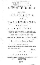 Letters on the Beauties of Hagley, Envil, and the Leasowes: With Critical Remarks : and Observations on the Modern Taste in Gardening, Volume 2