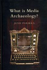 What is Media Archaeology PDF