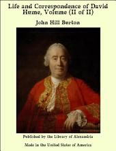 Life and Correspondence of David Hume, Volume (II of II)