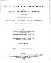 Encyclopædia Metropolitana; Or, Universal Dictionary of Knowledge ...: Comprising the Twofold Advantage of a Philosophical and an Alphabetical Arrangement, with Appropriate Engravings, Volume 14