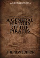 A General History of the Pirates: The New Edition