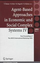 Agent Based Approaches in Economic and Social Complex Systems IV PDF