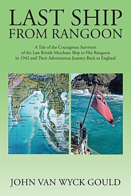 Last Ship From Rangoon