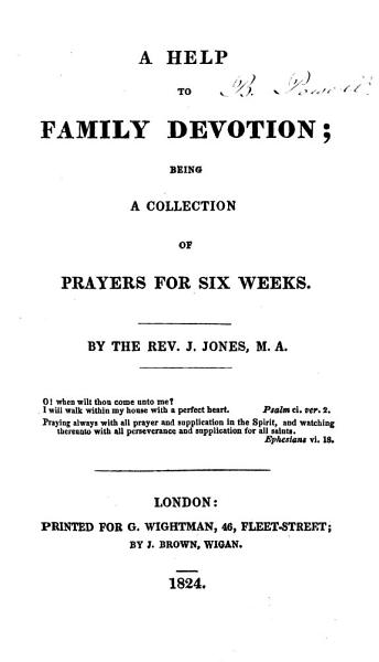 A Help To Family Devotion Being A Collection Of Prayers For Six Weeks