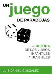 Un juego de paradojas: La crítica de los libros infantiles y juveniles