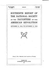 Report of the National Society of the Daughters of the American Revolution: Volumes 16-17