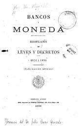 Bancos y moneda: Recopilación de leyes y decretos, 1854 á 1890