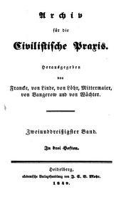 Archiv für die civilistische Praxis: Band 32