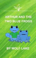 Arthur And The Two Blue Frogs Book PDF