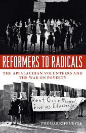 Reformers to Radicals: The Appalachian Volunteers and the War on Poverty