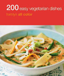 200 Easy Vegetarian Dishes
