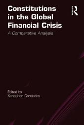 Constitutions in the Global Financial Crisis: A Comparative Analysis