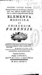 Josephi Iacobi Plenk ... Elementa medicinae et chirurgiae forensis