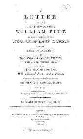 A Letter to the Right Honourable William Pitt, on the Influence of the Stoppage of Issues in Specie at the Bank of England, on the Prices of Provisions, and other Commodities. The second edition, with additional notes; and a preface, etc. MS. notes