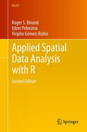 Applied Spatial Data Analysis with R: Edition 2