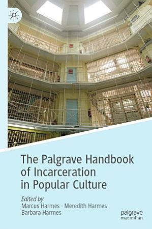 The Palgrave Handbook of Incarceration in Popular Culture PDF