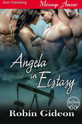 Angela in Ecstasy [In Ecstasy (series name for book slider only) 2]