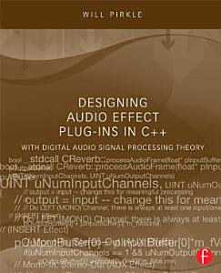 Designing Audio Effect Plug ins in C   with Digital Audio Signal Processing Theory PDF