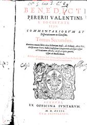 Benedicti Pererii ... Commentariorum et Disputationum in Genesim: tomus secundus ...