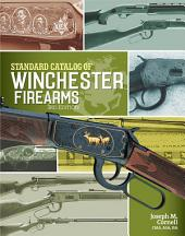 Standard Catalog of Winchester Firearms: Edition 3