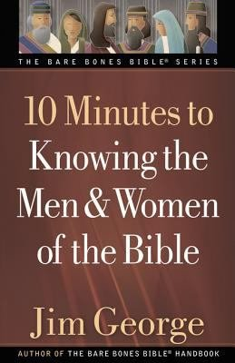 10 Minutes to Knowing the Men and Women of the Bible