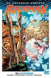 Aquaman Vol. 1: The Drowning: Volume 1, Issues 1-6