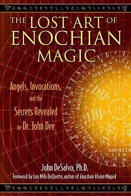 The Lost Art of Enochian Magic PDF